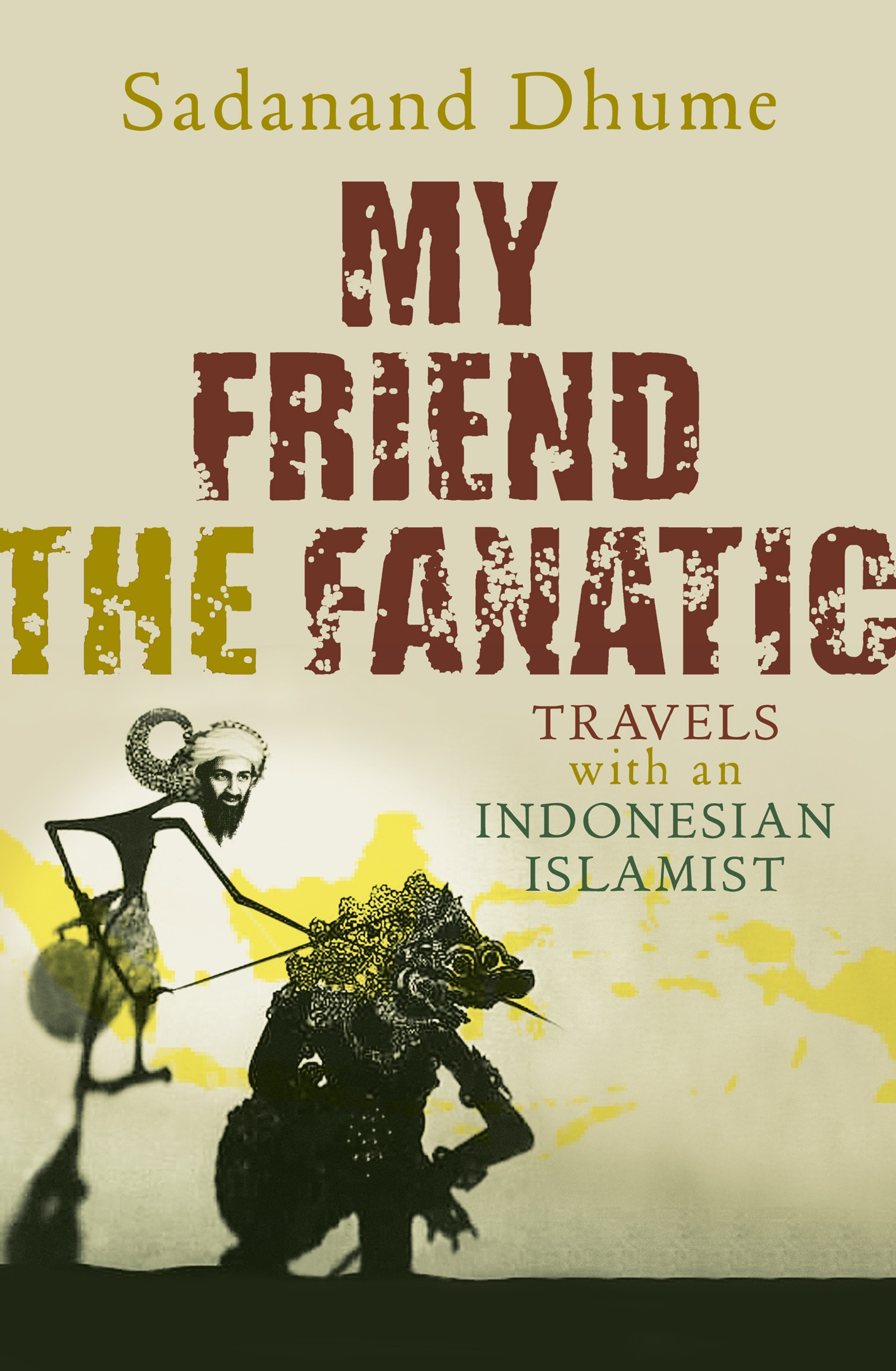 My Friend the Fanatic: Travels with an Indonesian Islamist